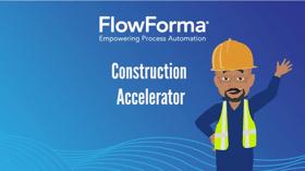 Meet The New FlowForma Construction Process Accelerator