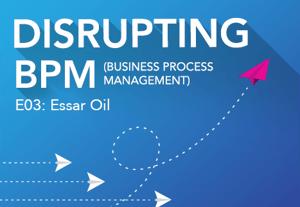 Disrupting BPM Image E03 Essar Oil