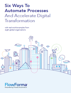 6 Ways to Automate Processes and Accelerate Digital Transformation