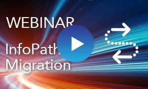 InfoPath Migration Webinar