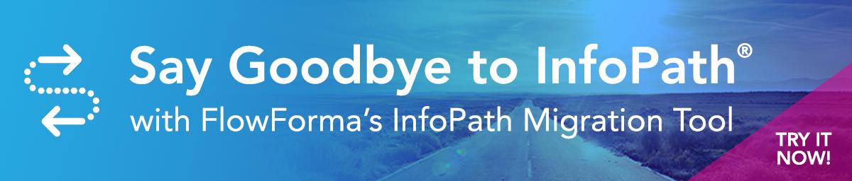 Say goodbye to InfoPath with FlowForma InfoPath migration tool