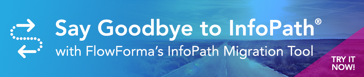Infopath replacement - FlowForma