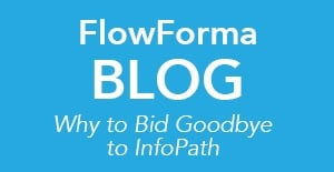 3 Big Reasons to Say Goodbye to InfoPath
