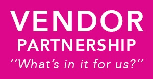 Vendor Partnership - 'What's In It for Us?'