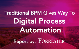 Traditional BPM Gives Way To Digital Process Automation