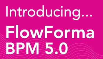FlowForma 5.0 - The BPM Tool for Office 365 Empowers Users to Make Informed Decisions