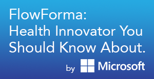 'FlowForma - Health Innovator You Should Know About' by Microsoft Enterprise