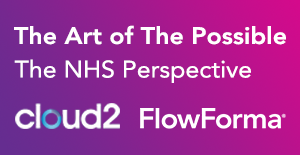 ''The Art of the Possible – the NHS Perspective'' with Cloud2