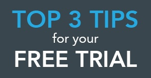 3 Tips to Make the Most out of Your Trial